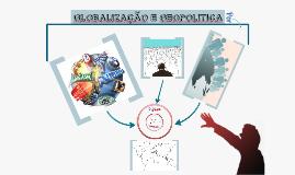 Copy of GLOBALIZAÇÃO E GEOPOLITICA