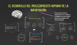 EL DESARROLLO DEL PROCESAMIENTO HUMANO DE LA INFORMACIÓN