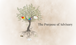 The Purpose of Advisory
