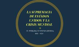 LA SUPREMACIA DE ESTADOS UNIDOS Y LA CRISIS MUNDIAL