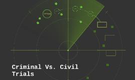 Criminal Vs. Civil Trials