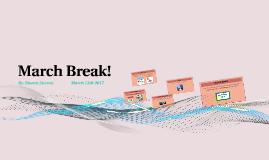 March Break!