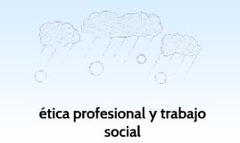 ética profesional y trabajo social