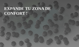 EXPANDE TU ZONA DE CONFORT