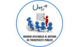 NORMAS APLICABLES AL SISTEMA DE PRESUPUESTO PUBLICO