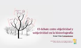 El debate entre objetividad y subjetividad en la historiogra