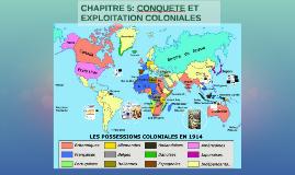 CHAPITRE 5: CONQUETE ET EXPLOITATION COLONIALE