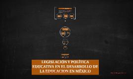 LEGISLACIÓN Y POLÍTICA EDUCATIVA EN EL DESARROLLO DE LA EDUC