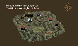 Puritanismo en América Siglo XVII: The VVitch, a New-England