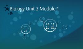 Biology Unit 2 Module 1