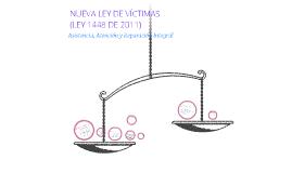 Copy of NUEVA LEY DE VICTIMAS (LEY 1448 DE 2011)