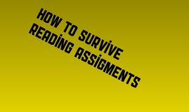 How to Survive Reading Assiments