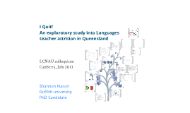 Copy of I Quit! An exploratory study into Languages teacher attrition in Queensland