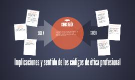 Implicaciones y sentido de los códigos de ética
