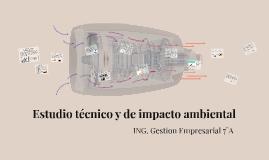 Estudio técnico y de impacto ambiental