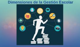 DIMENSIONES DE LA GESTIÒN ESCOLAR