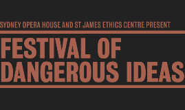 Copy of Festival Of Dangerous Ideas