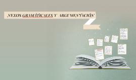 Copy of NEXOS GRAMÁTICALES Y  ARGUMENTACIÓN