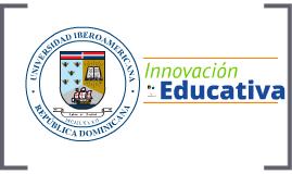 Innovacion Educativa UNIBE