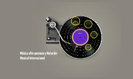 Música Afro-peruana y Notación Musical Internacional.