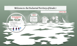 Copy of Get Ready to Explore the Uncharted Territory of Grade 7