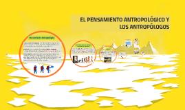 EL PENSAMIENTO ANTROPOLÓGICO Y LOS ANTROPÓLOGOS