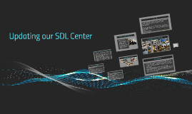 Copy of Updating our SDL Center