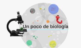 Un poco de biología
