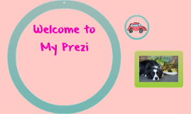 Welcome to My Prezi