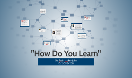 """Copy of """"How Do You Learn"""""""