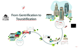 From Gentrification to Toursitification