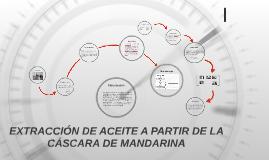 EXTRACCIÓN DE ACEITE A PARTIR DE LA CÁSCARA DE MANDARINA