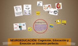 NEUROEDUCACIÓN: Cognición, Educación y Emoción un trinomio p