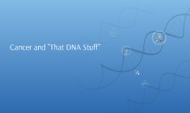 """That DNA Stuff"""