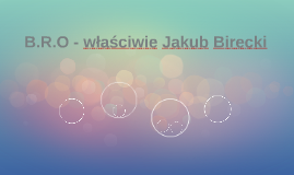 B.R.O - właściwie Jakub Birecki