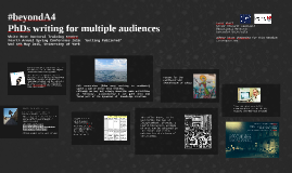Beyond A4: PhDs writing for multiple audiences