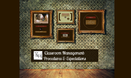 Classroom Management: Procedures & Expectations