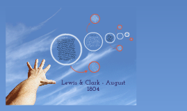 Lewis and Clark - August of 1804