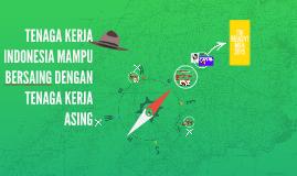 TENAGA KERJA INDONESIA MAMPU BERSAING DENGAN TENAGA KERJA AS