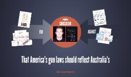 That America's gun laws should reflect Australia's