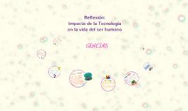 Copy of Impacto de la Tecnologia en la vida del ser humano - Yohisy Daza V.