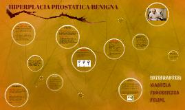 HIPERPLACIA PROSTATICA BENIGNA