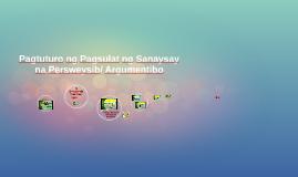 Pagtuturo ng Pagsulat ng Sanaysay na Persweysib/ Argumentibo