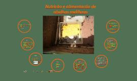 Copy of Nutrição e alimentação de abelhas melíferas