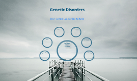 Genetic Disorders: Red-Green Colour Blindness