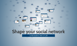 Copy of Shape your social network