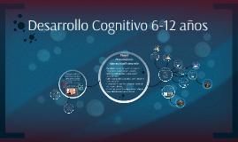 Copy of Desarrollo Cognitivo 6-12 años