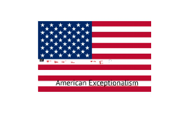 Copy of American Exceptionalism