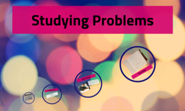 Studying Problems