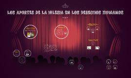 Copy of LOS APORTES DE LA IGLESIA EN LOS DERECHOS HUMANOS